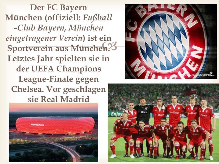 DerFC Bayern München(offiziell: