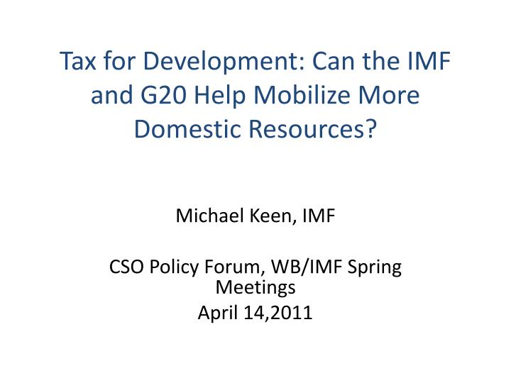 Tax for development can the imf and g20 help mobilize more domestic resources