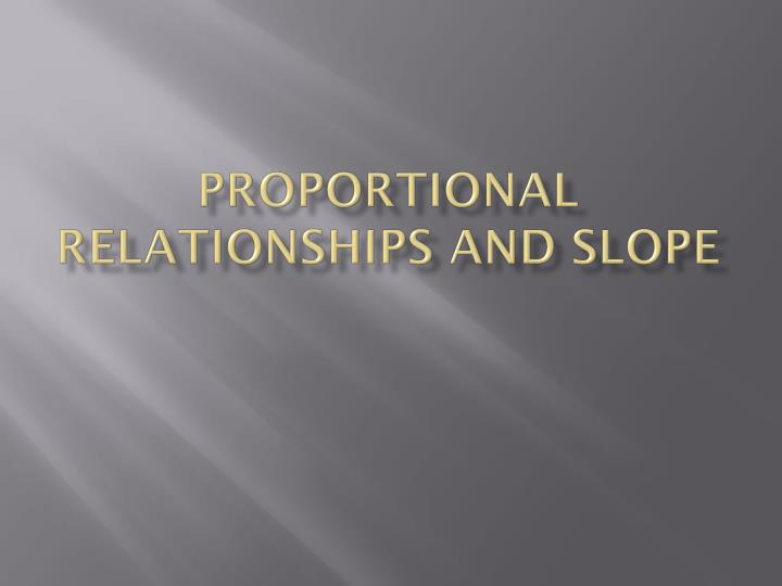 Proportional Relationships and Slope