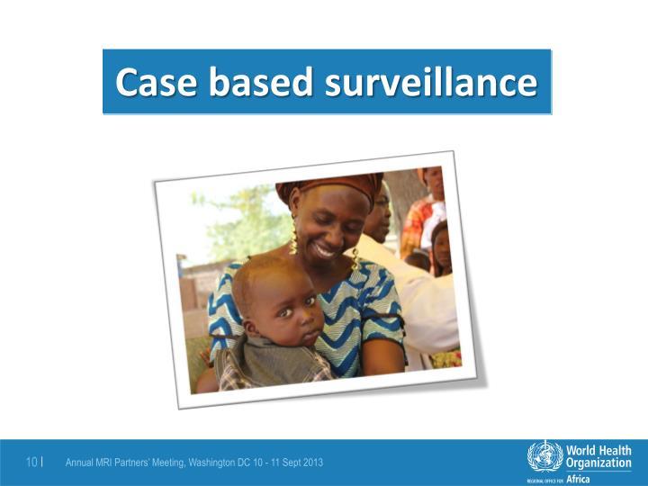 Case based surveillance