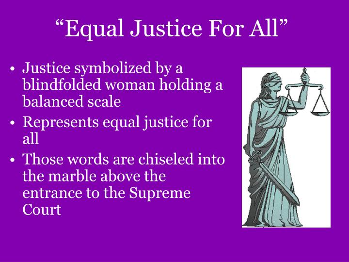 """Equal Justice For All"""