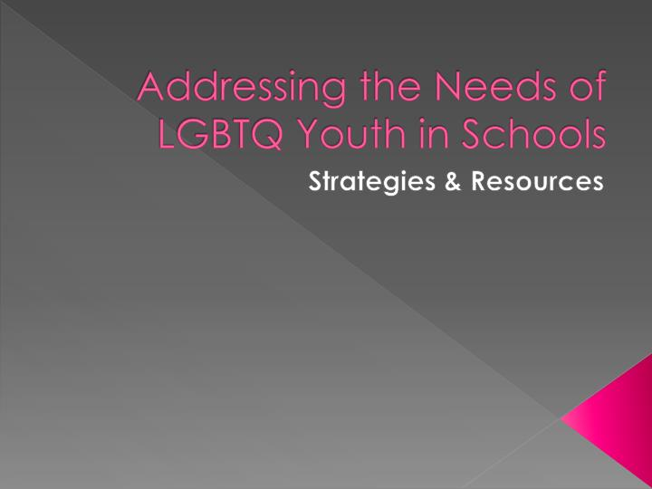 addressing the needs of lgbtq youth in schools
