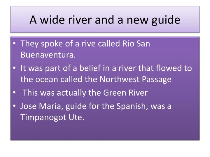 A wide river and a new guide