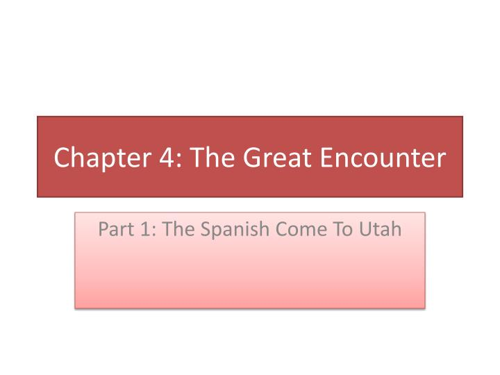 Chapter 4: The Great Encounter
