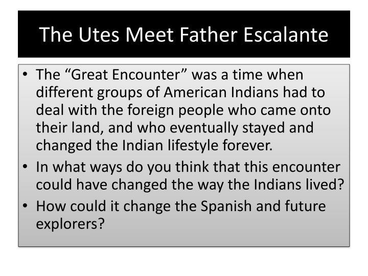 The utes meet father escalante