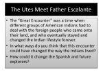 the utes meet father escalante