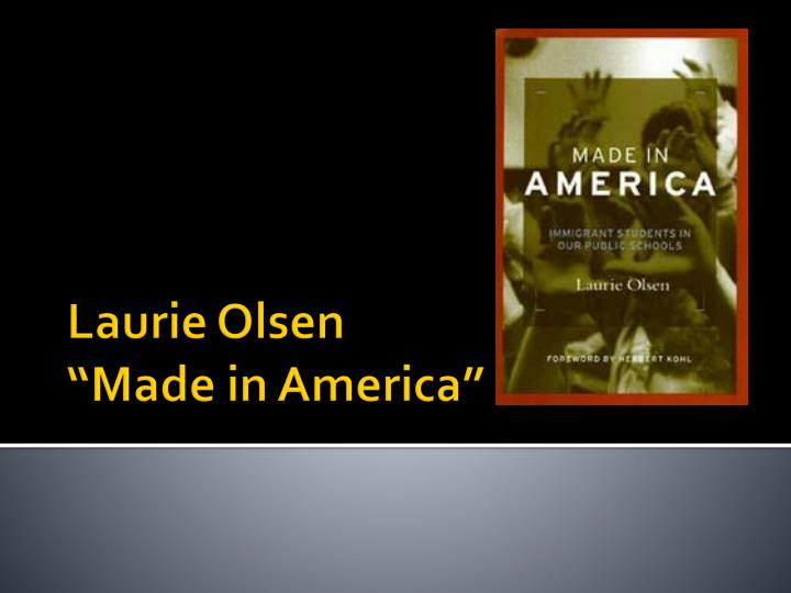 Laurie olsen made in america