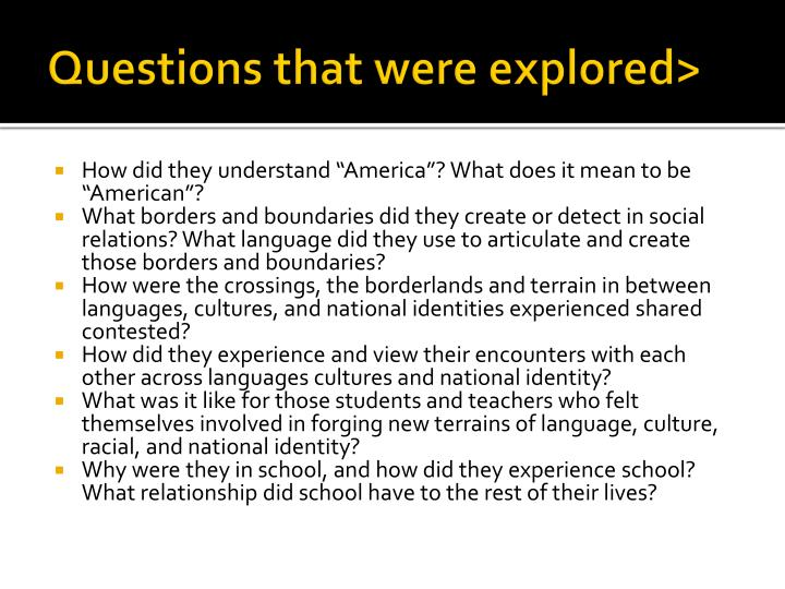 Questions that were explored>