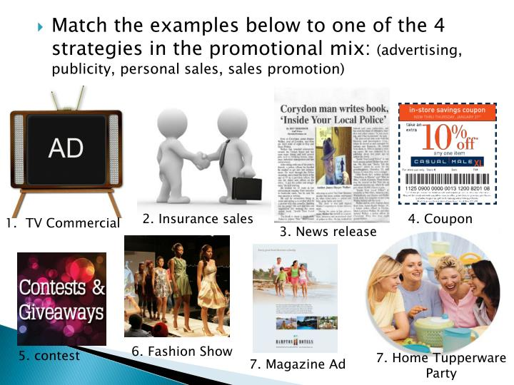 Match the examples below to one of the 4 strategies in the promotional mix: