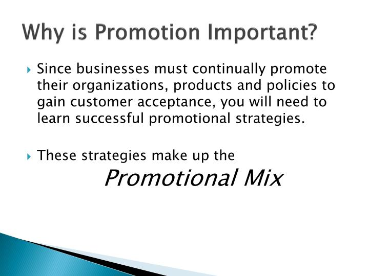 Why is promotion important
