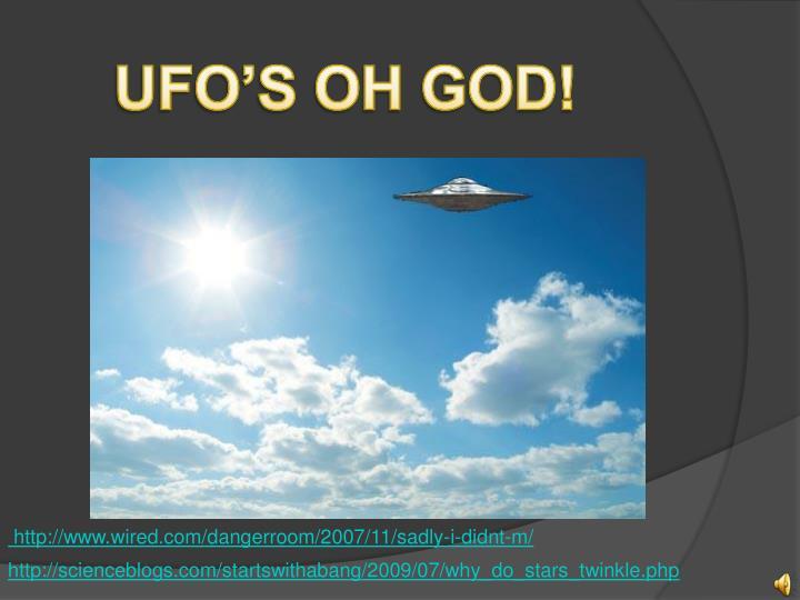 UFO'S OH GOD!