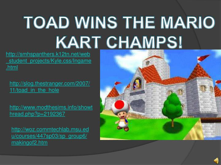TOAD WINS THE MARIO KART CHAMPS!