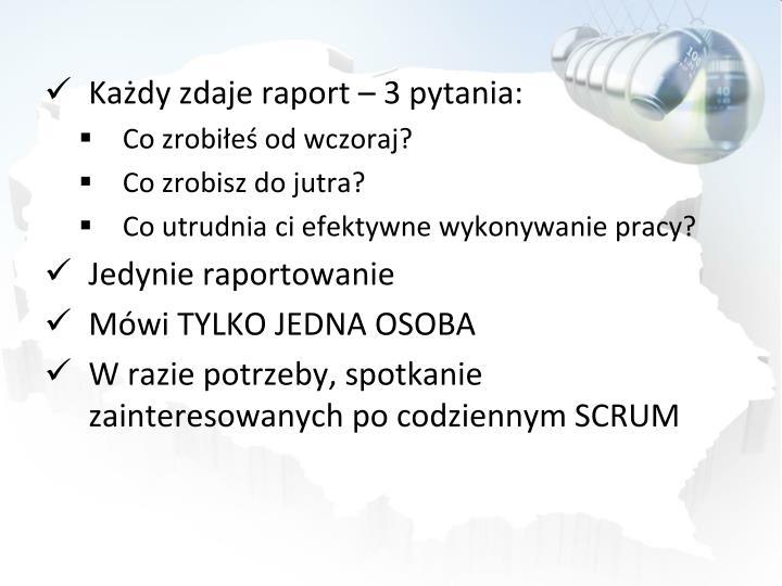 Kady zdaje raport  3 pytania: