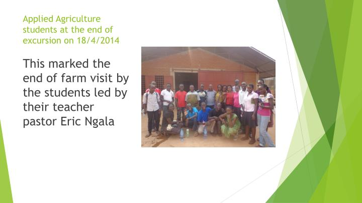 Applied Agriculture students at the end of excursion on 18/4/2014