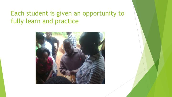 Each student is given an opportunity to fully learn and practice