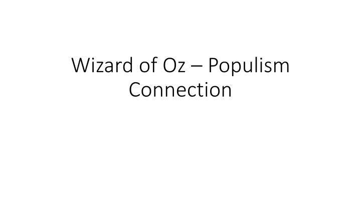 Wizard of oz populism connection
