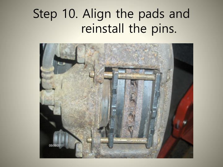 Step 10. Align the pads and