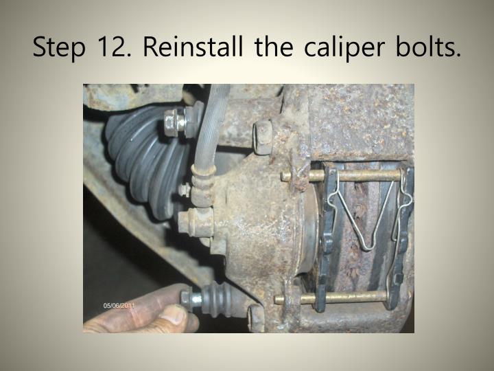 Step 12. Reinstall the caliper bolts.