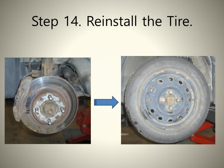 Step 14. Reinstall the Tire.