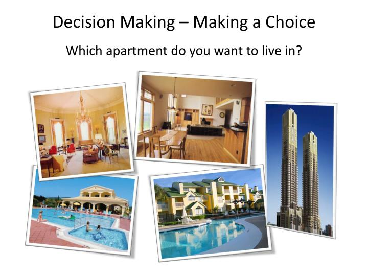Decision Making – Making a Choice