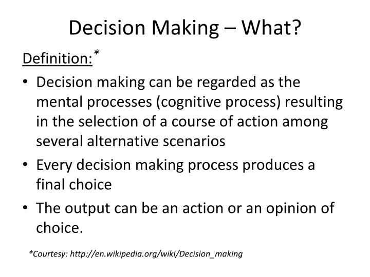Decision making what