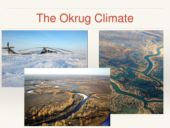 The Okrug Climate