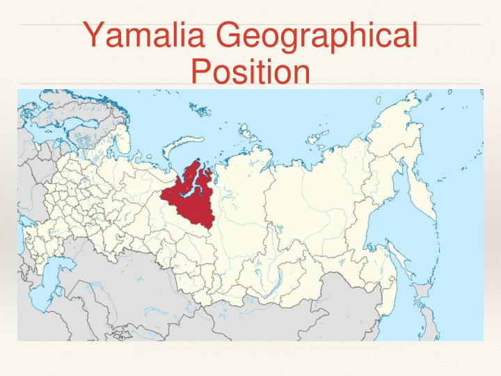 Yamalia Geographical Position