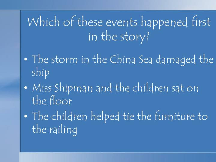 Which of these events happened first in the story?