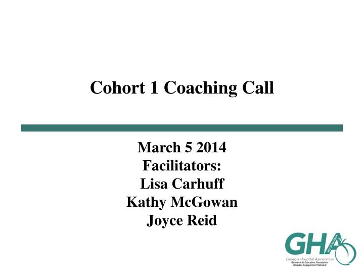 Cohort 1 coaching call