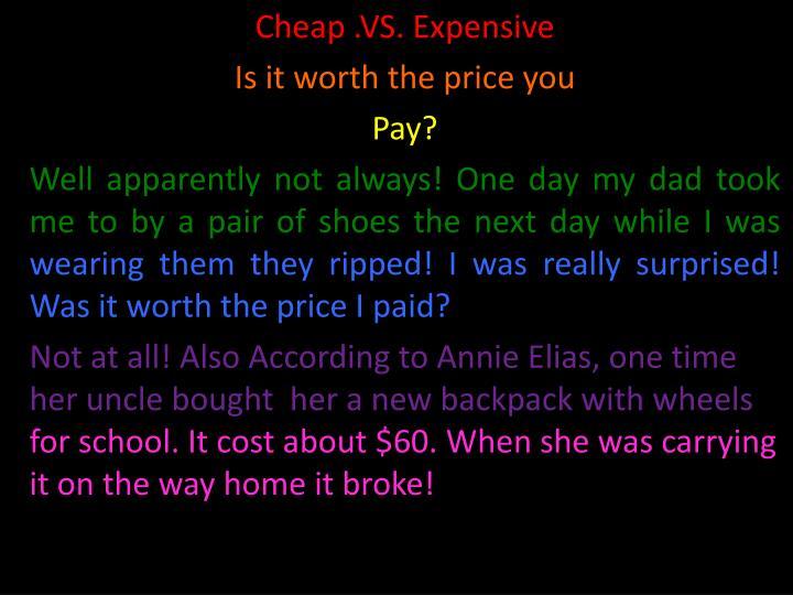 Cheap .VS. Expensive