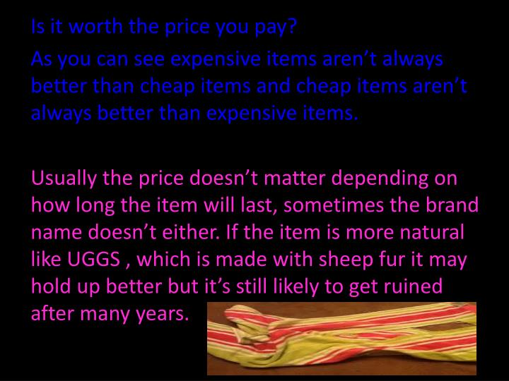 Is it worth the price you pay?