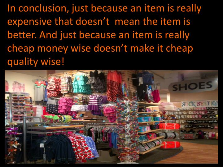 In conclusion, just because an item is