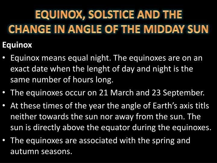 EQUINOX, SOLSTICE AND