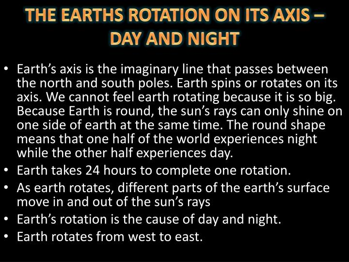 The earths rotation on its axis day and night
