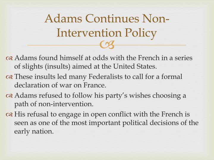 Adams Continues Non-Intervention Policy