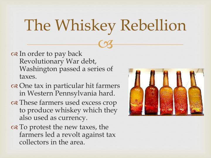 The Whiskey Rebellion