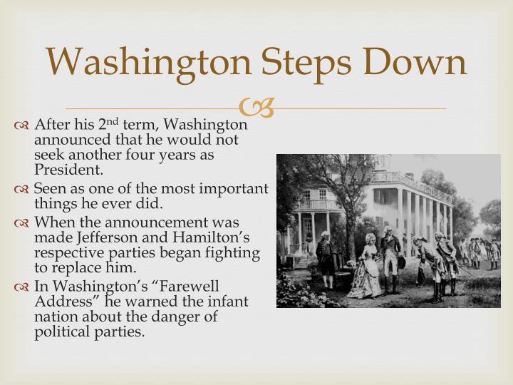 Washington Steps Down