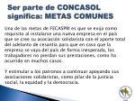ser parte de concasol significa metas comunes1