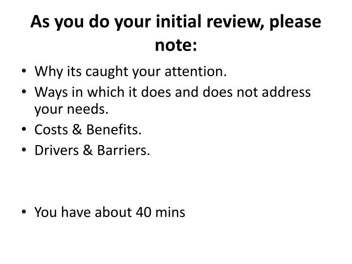 As you do your initial review, please note: