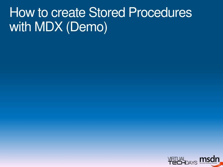 How to create Stored Procedures with MDX (Demo)