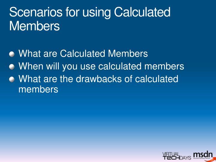 Scenarios for using Calculated Members