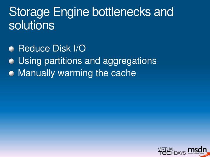 Storage Engine bottlenecks and solutions