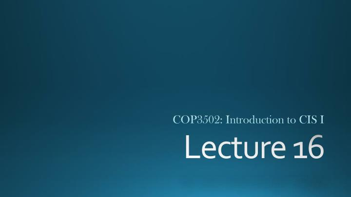 COP3502: Introduction to CIS I