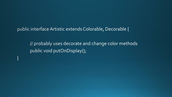 public interface Artistic extends Colorable,