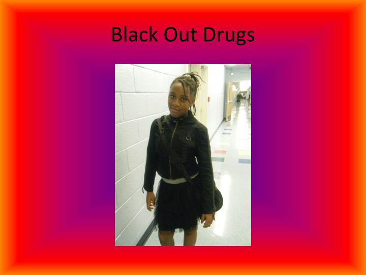 Black Out Drugs