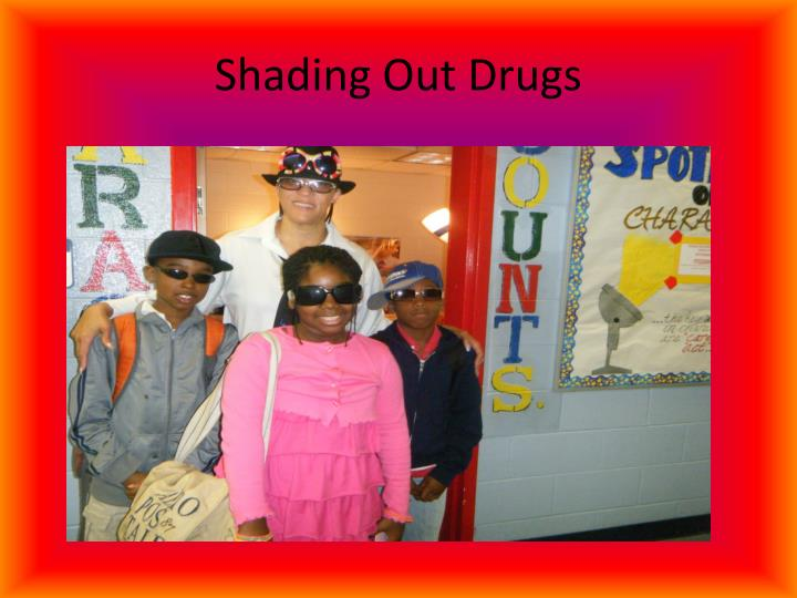 Shading Out Drugs