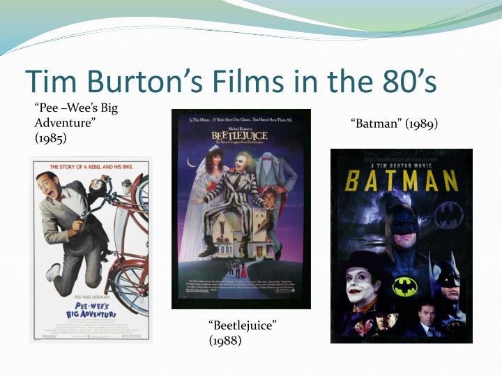 Tim Burton's Films in the 80's