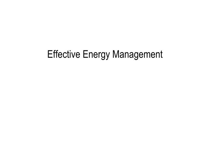 Effective Energy Management