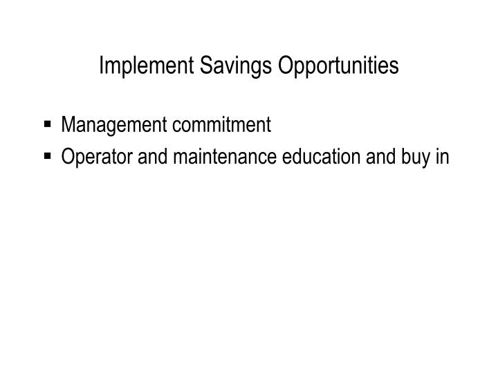 Implement Savings Opportunities