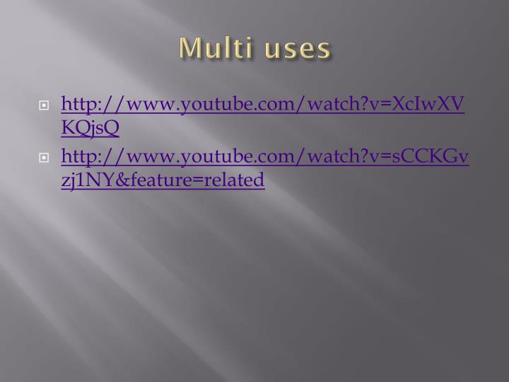 Multi uses
